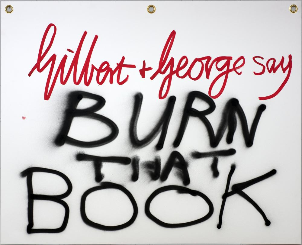 Gilbert and George say BURN THAT BOOK.