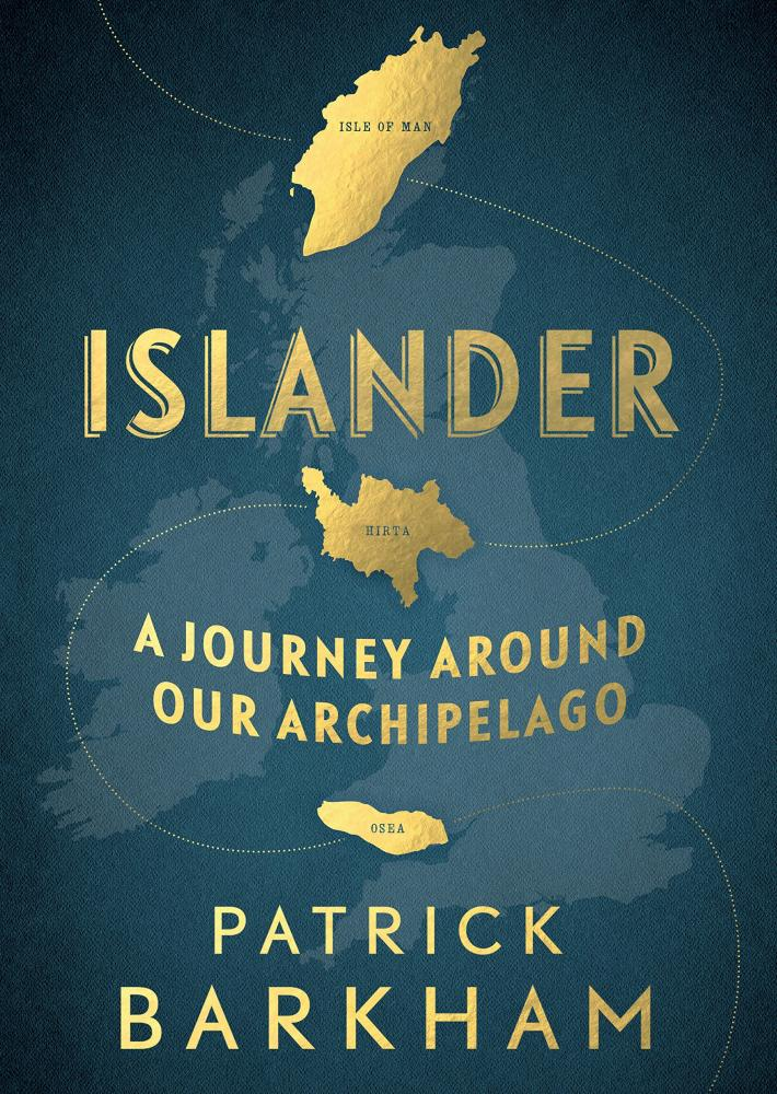 Islander: A Journey Around Our Archipelago Hardcover – 5 Oct 2017 by Patrick Barkham