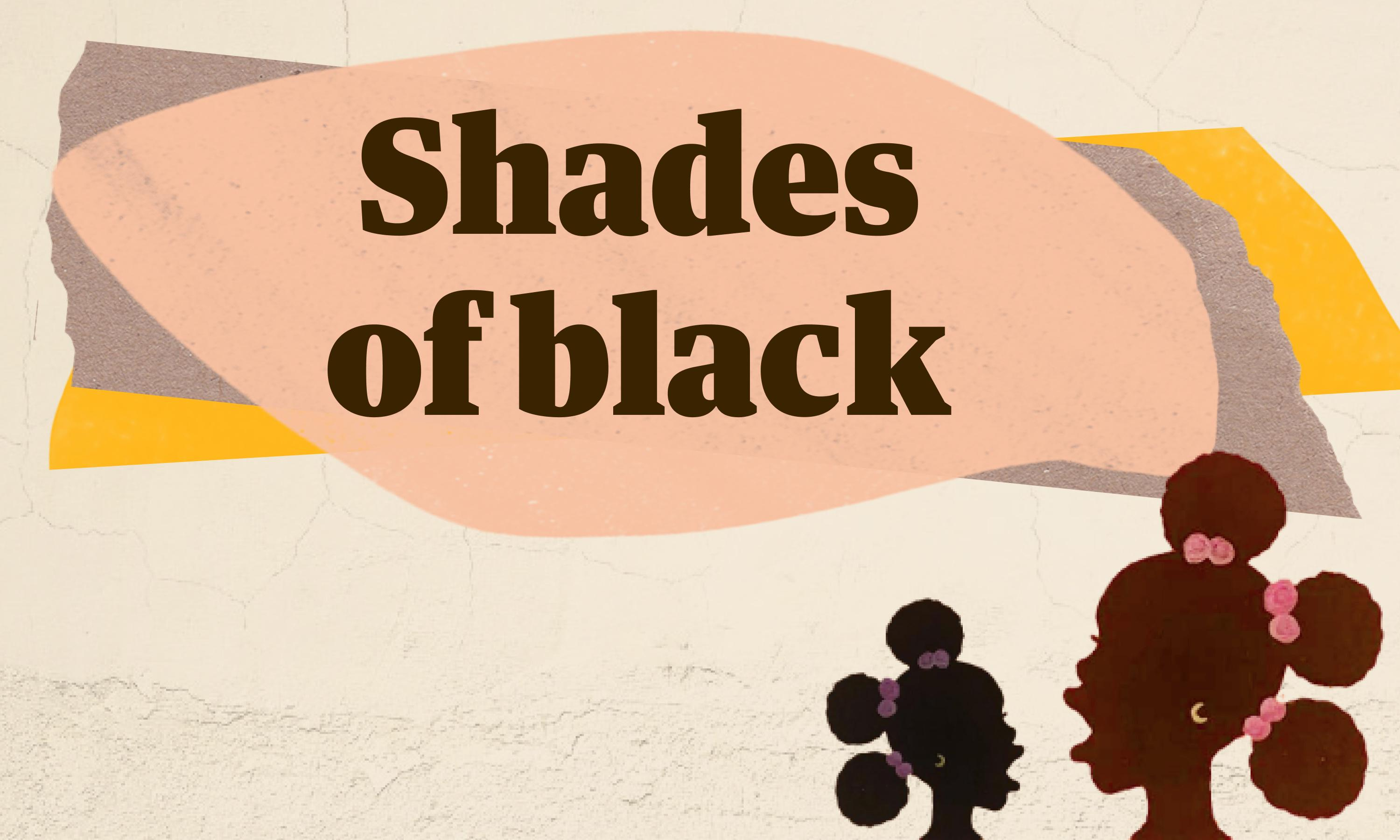 Why we asked 27 black women to speak out on taboo of colorism