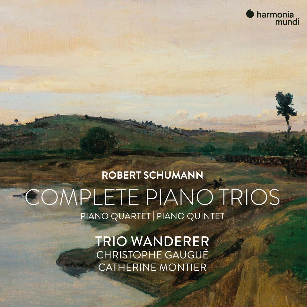Trio Wanderer: Schumann: The Piano Trios; Piano Quintet; Piano Quartet.
