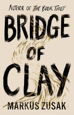 Bridge of Clay by Marcus Zusak