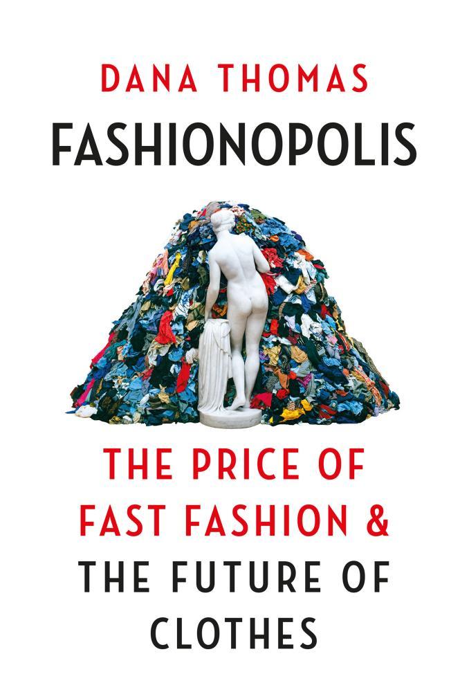 Dana Thomas book, Fashionopolis.