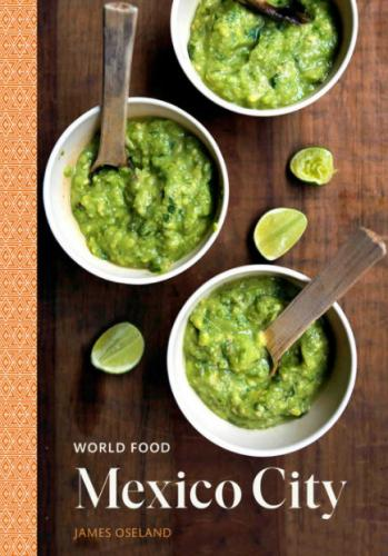 Cover of World Food: Mexico City by James Oseland