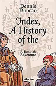 Index: A History of The by Dennis Duncan