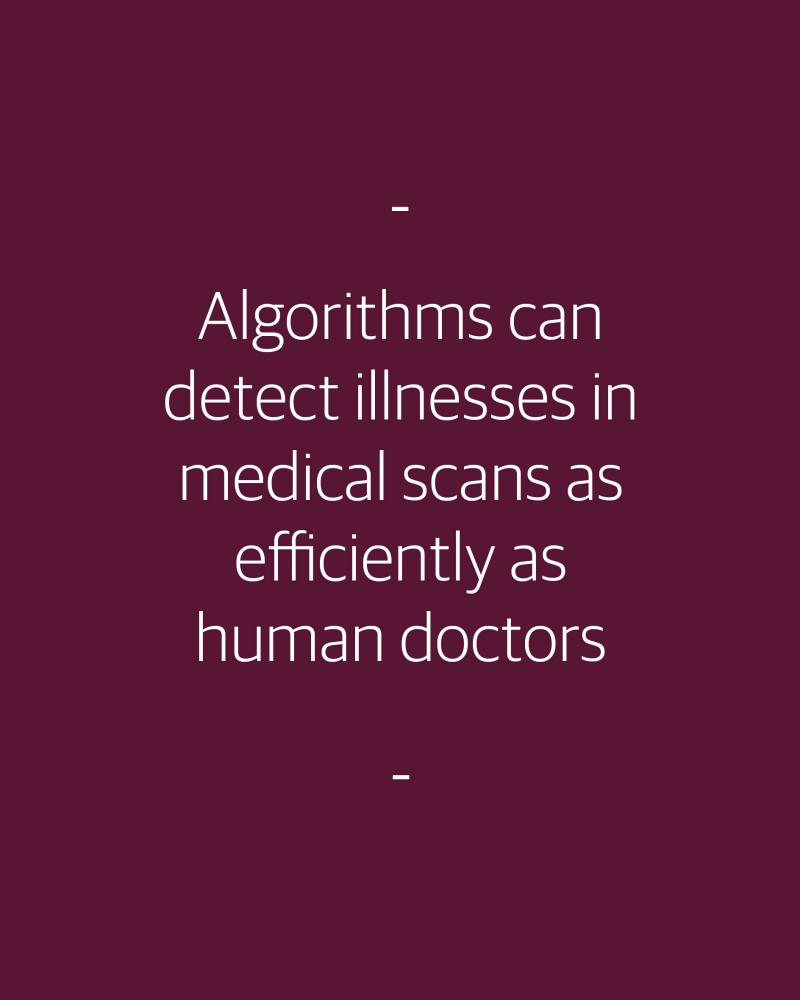 Algorithms can detect illnesses in medical scans as efficiently as human doctors