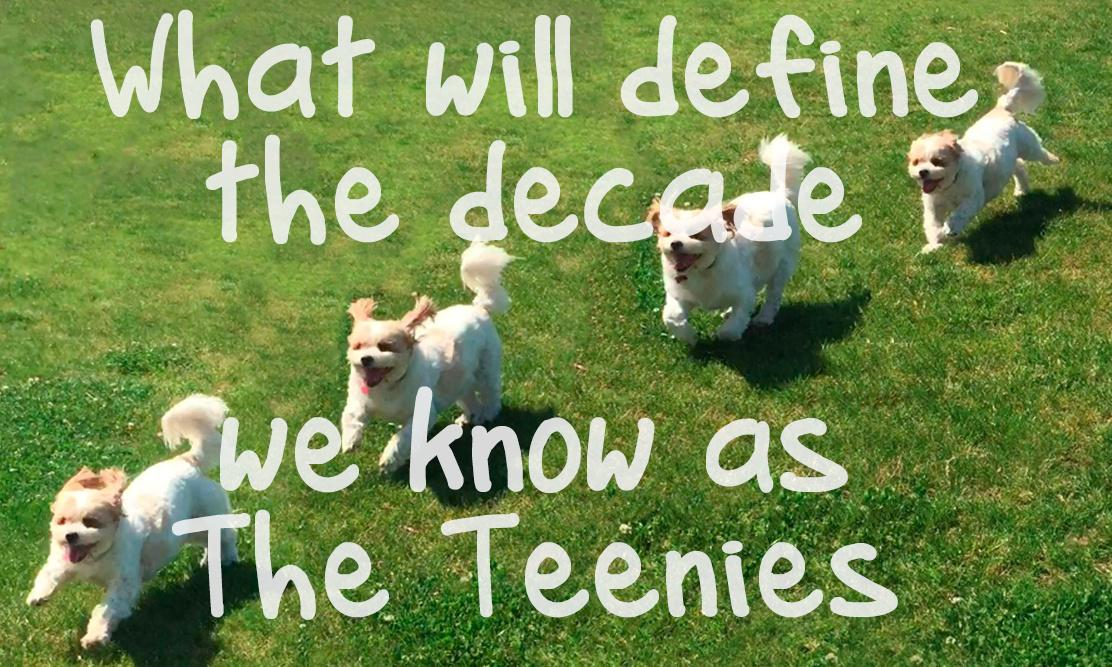 The Teenies: the worst decade in history? What was the defining thingo?