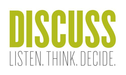 Discuss. Listen. Think. Decide.