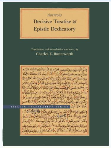 Ibn Rushd, The Decisive Treatise University of Chicago press