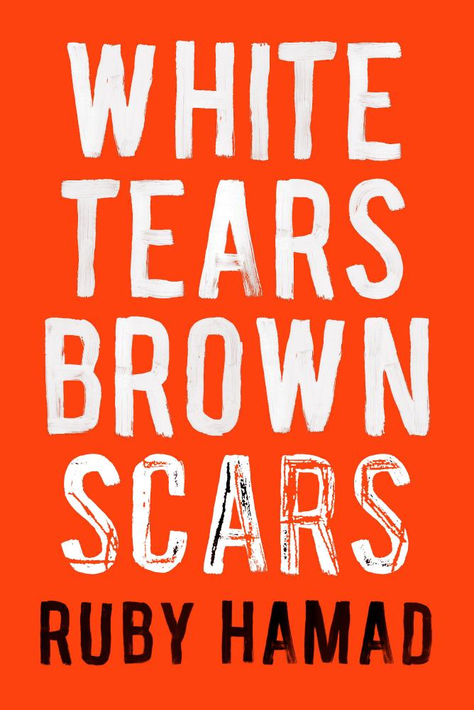 White Tears, Brown Scars, a new book by Ruby Hamad which is out 1 September through Melbourne University Press.
