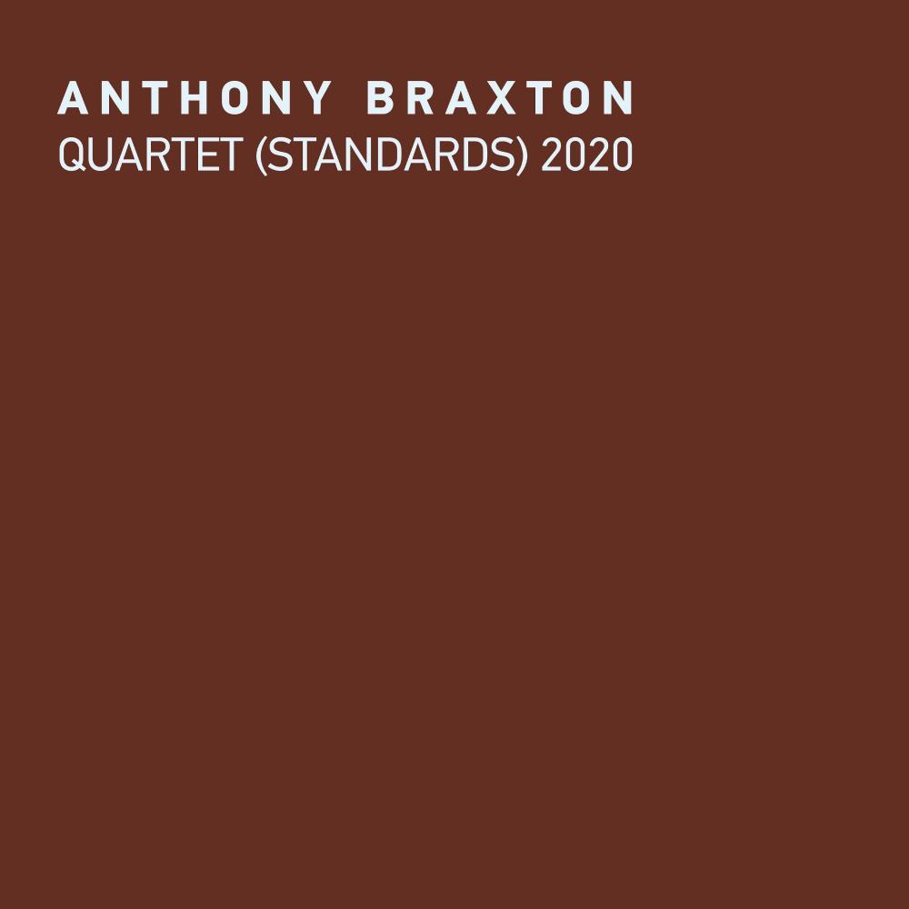 Anthony Braxton: Quartet (Standards) 2020 album cover