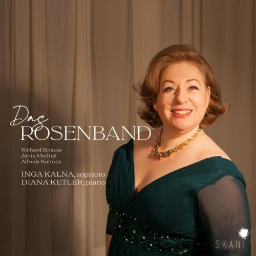 Das Rosenband: Richard Strauss, Janis Medins, Alfreds Kalnin Inga Kalna, Diana Ketler