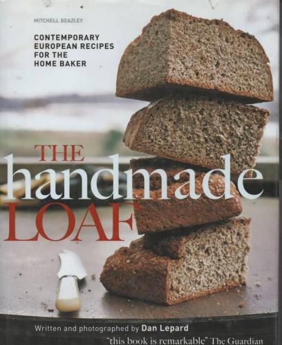 The Handmade Loaf by Dan Lepard.