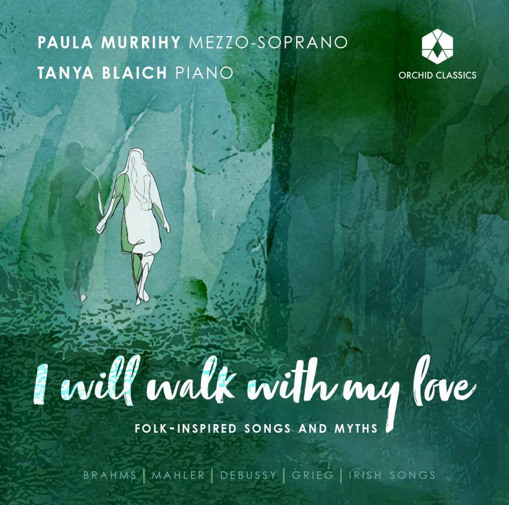 Paula Murrihy and Tanya Blaich: I Will Walk With My Love album art work.