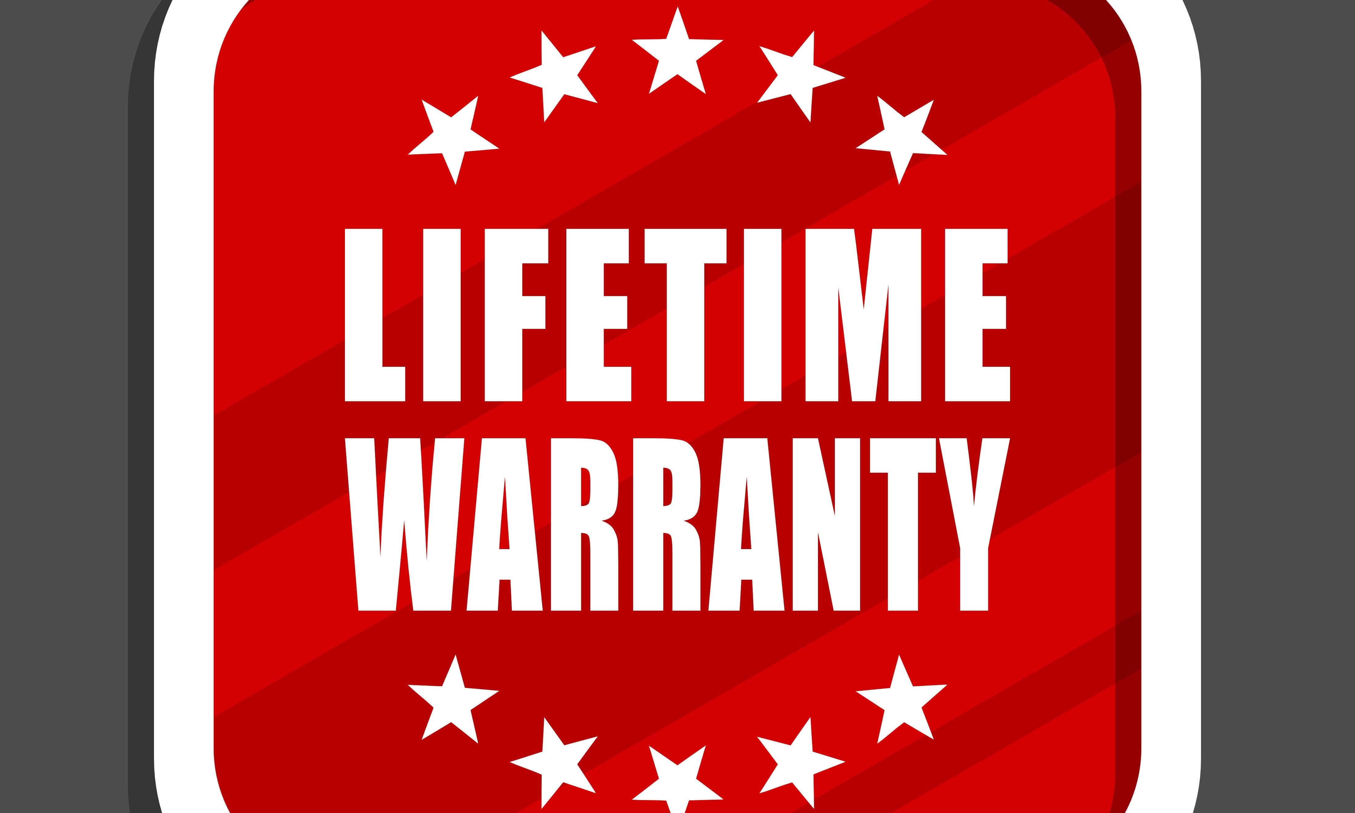 Lifetime guarantee. So what does that mean, exactly?